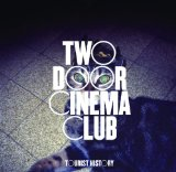 Слушать – Cigarettes In The Theatre автора Two Door Cinema Club онлайн