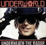 Слушать – Underneath The Radar артиста Underworld онлайн